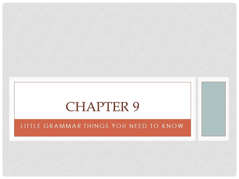 LITTLE GRAMMAR THINGS YOU NEED TO KNOW CHAPTER 9