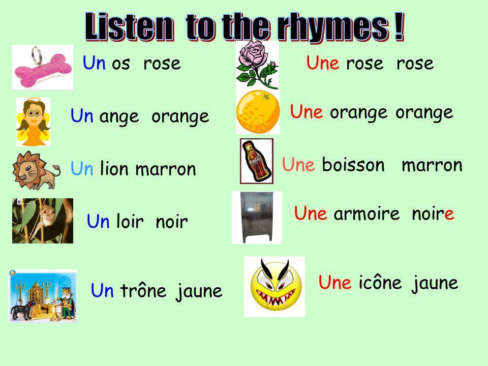 Un osroseUne roserose Un angeorange Une orangeorange Un lionmarron Une boissonmarron Un loirnoir Une armoirenoire Un trônejaune Une icônejaune