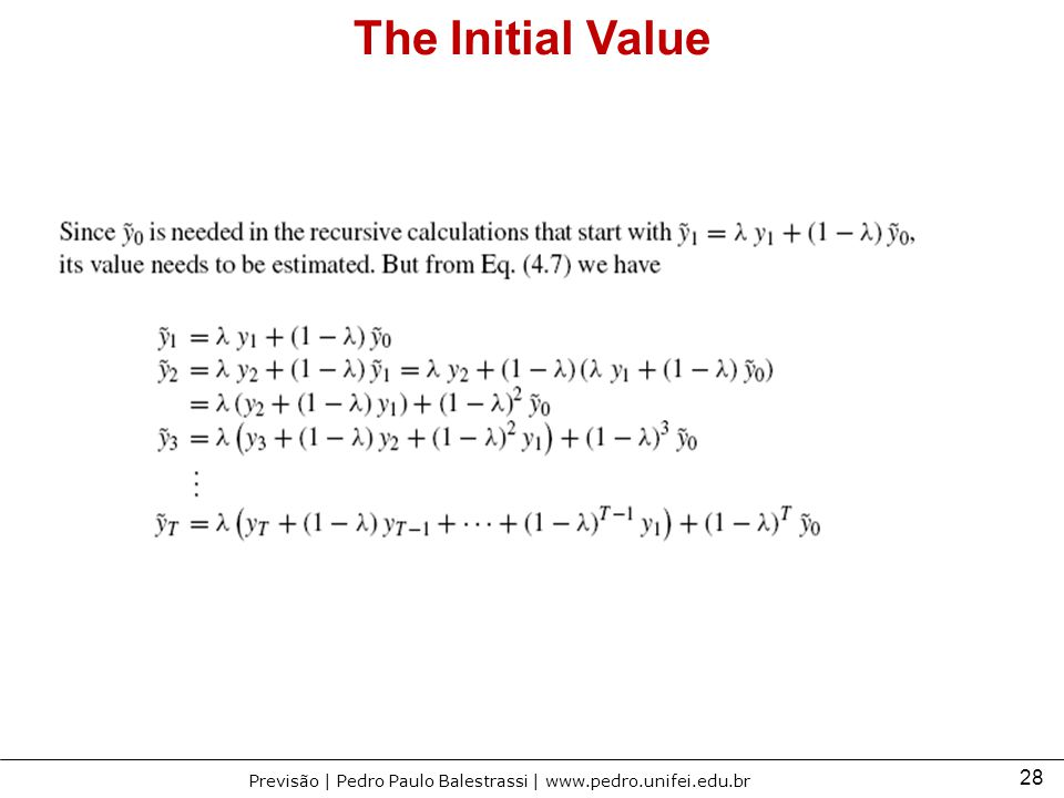 28 Previsão | Pedro Paulo Balestrassi | www.pedro.unifei.edu.br The Initial Value