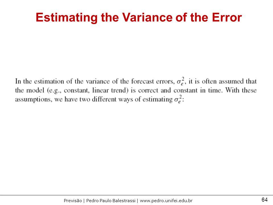 64 Previsão | Pedro Paulo Balestrassi | www.pedro.unifei.edu.br Estimating the Variance of the Error
