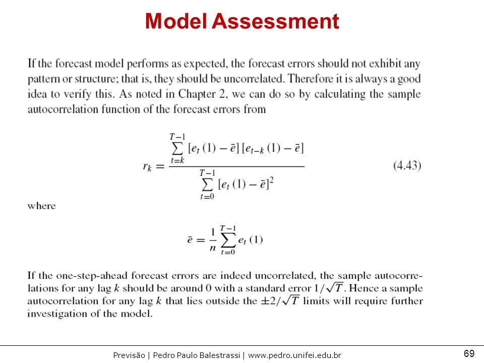 69 Previsão | Pedro Paulo Balestrassi | www.pedro.unifei.edu.br Model Assessment
