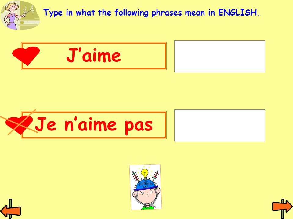 Jaime Type in what the following phrases mean in ENGLISH. Je naime pas