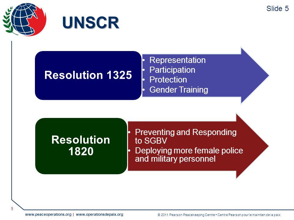 © 2011 Pearson Peacekeeping Centre Centre Pearson pour le maintien de la paix www.peaceoperations.org | www.operationsdepaix.org 6 Translating WPS into Practice (UN Photo/Olivier Chassot) (UN Photo/Paul Banks) Slide 6
