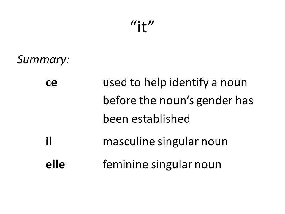 it Summary: ceused to help identify a noun before the nouns gender has been established ilmasculine singular noun ellefeminine singular noun
