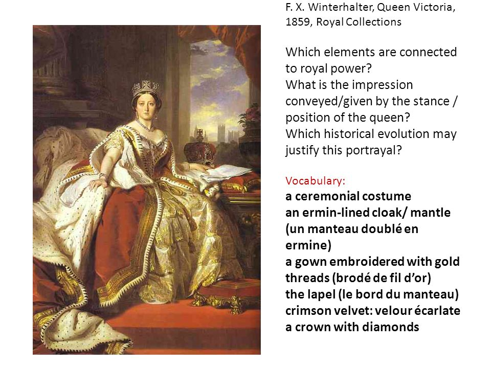 F. X. Winterhalter, Queen Victoria, 1859, Royal Collections Which elements are connected to royal power? What is the impression conveyed/given by the