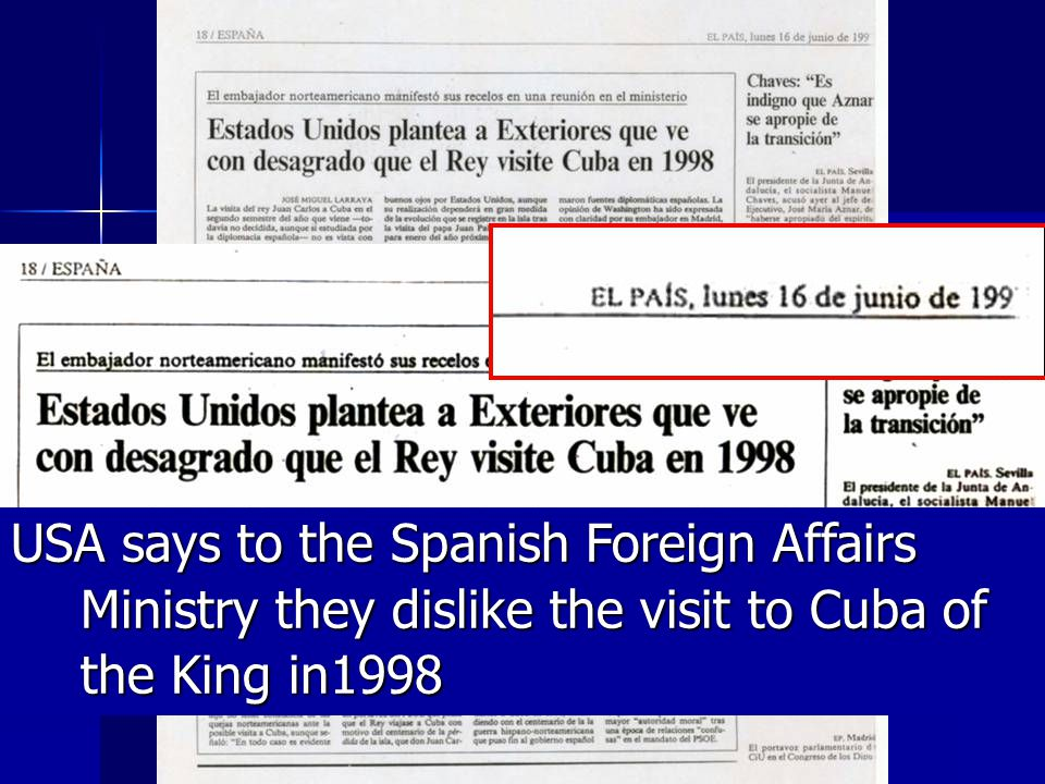USA says to the Spanish Foreign Affairs Ministry they dislike the visit to Cuba of the King in1998