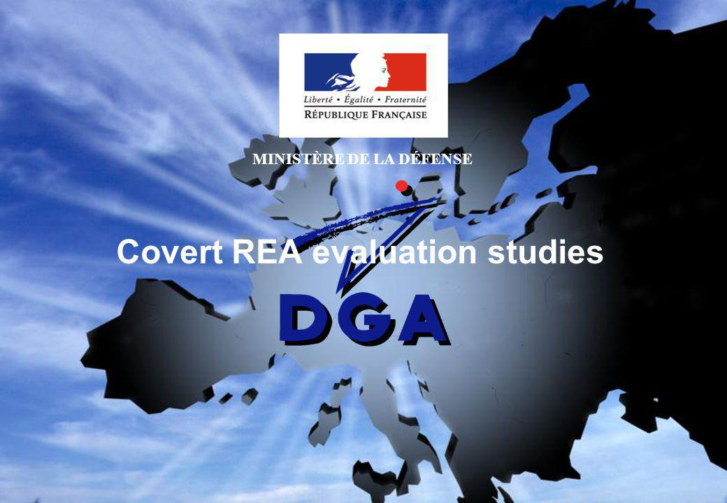 MINISTÈRE DE LA DÉFENSE Covert REA evaluation studies