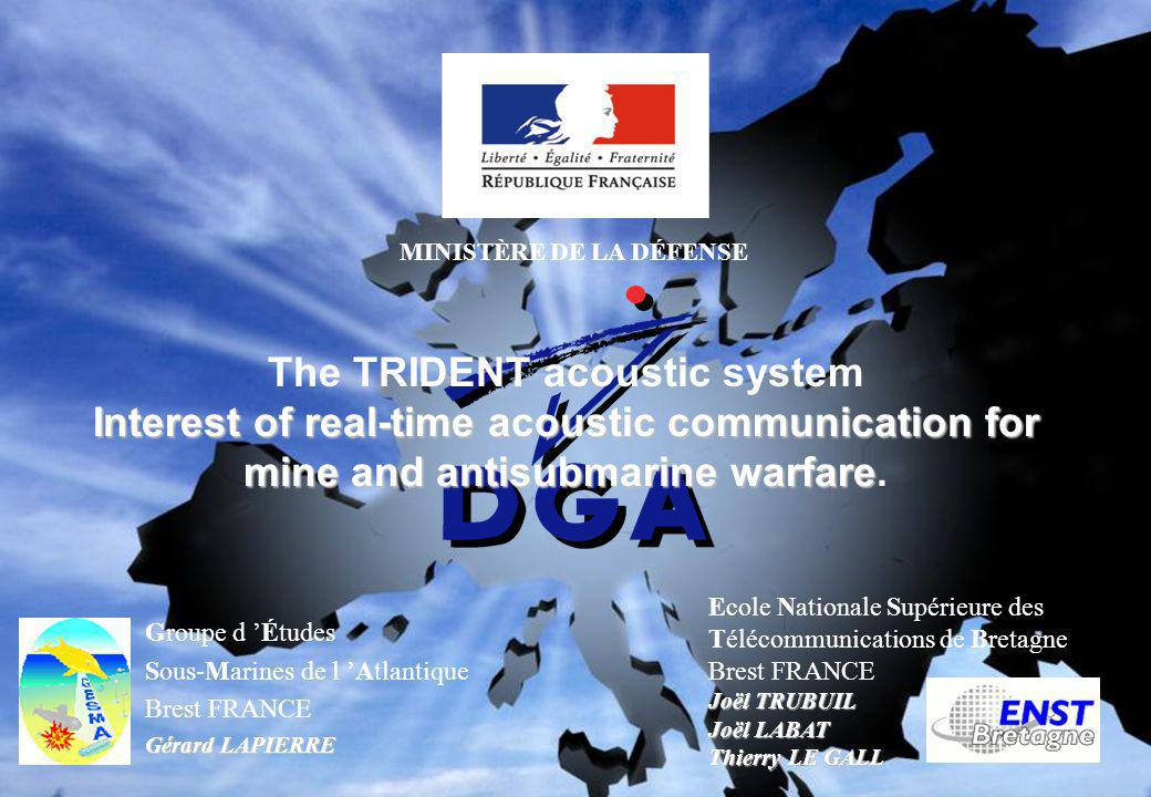 MINISTÈRE DE LA DÉFENSE Groupe d Études Sous-Marines de l Atlantique Brest FRANCE Gérard LAPIERRE Interest of real-time acoustic communication for min