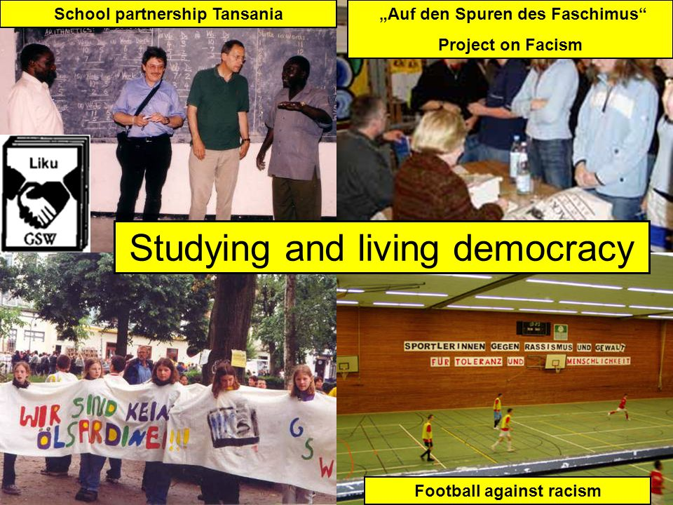 Demokratie Studying and living democracy Football against racism School partnership Tansania Auf den Spuren des Faschimus Project on Facism