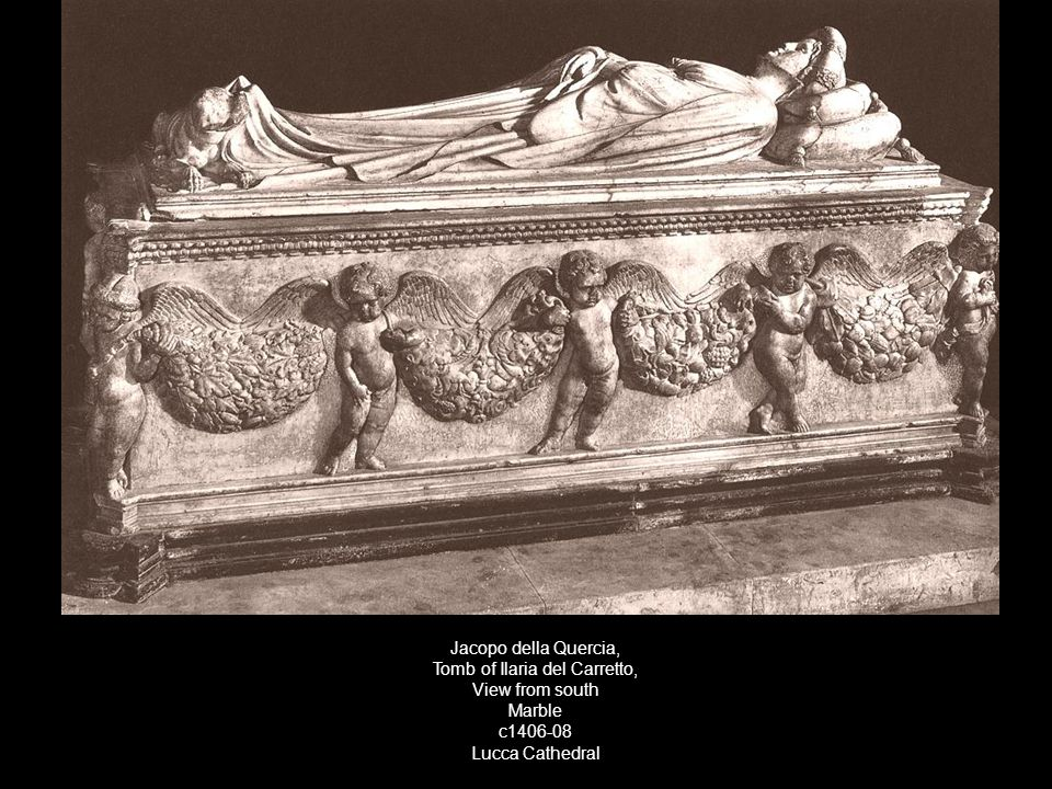 Jacopo della Quercia, Tomb of Ilaria del Carretto, View from south Marble c1406-08 Lucca Cathedral
