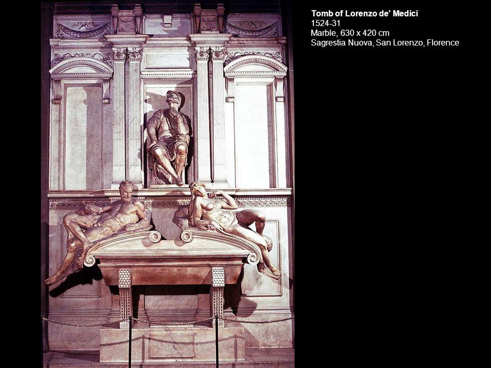 Tomb of Lorenzo de' Medici 1524-31 Marble, 630 x 420 cm Sagrestia Nuova, San Lorenzo, Florence