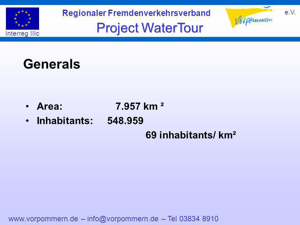www.vorpommern.de – info@vorpommern.de – Tel 03834 8910 Regionaler Fremdenverkehrsverband e.V. Project WaterTour Interreg IIIc Generals Area: 7.957 km