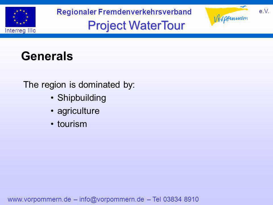 www.vorpommern.de – info@vorpommern.de – Tel 03834 8910 Regionaler Fremdenverkehrsverband e.V. Project WaterTour Interreg IIIc Generals The region is