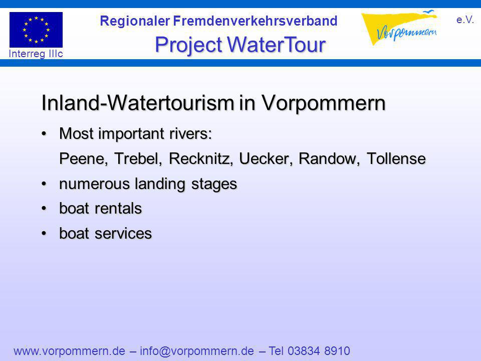 www.vorpommern.de – info@vorpommern.de – Tel 03834 8910 Regionaler Fremdenverkehrsverband e.V. Project WaterTour Interreg IIIc Inland-Watertourism in