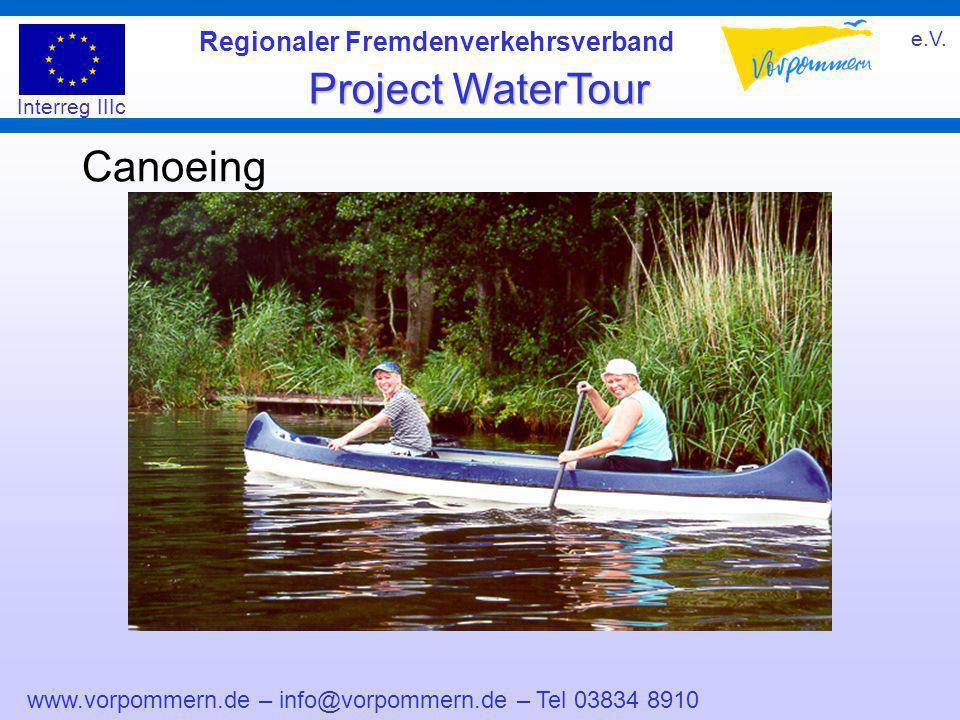 www.vorpommern.de – info@vorpommern.de – Tel 03834 8910 Regionaler Fremdenverkehrsverband e.V. Project WaterTour Interreg IIIc Canoeing