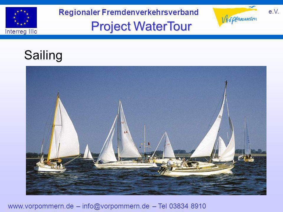 www.vorpommern.de – info@vorpommern.de – Tel 03834 8910 Regionaler Fremdenverkehrsverband e.V. Project WaterTour Interreg IIIc Sailing