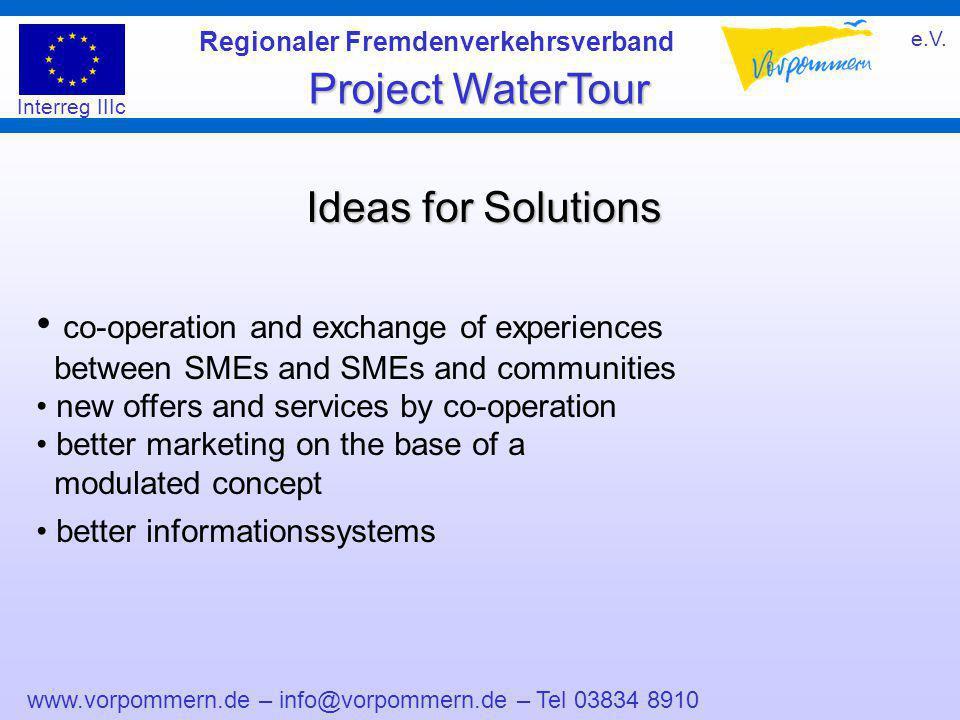 www.vorpommern.de – info@vorpommern.de – Tel 03834 8910 Regionaler Fremdenverkehrsverband e.V. Project WaterTour Interreg IIIc Ideas for Solutions co-