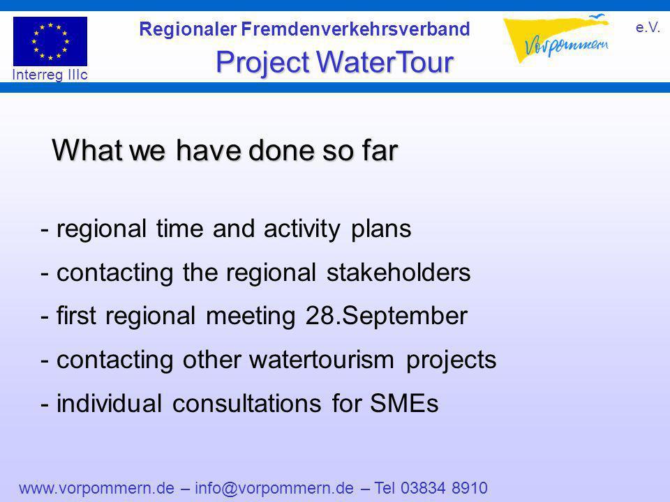 www.vorpommern.de – info@vorpommern.de – Tel 03834 8910 Regionaler Fremdenverkehrsverband e.V. Project WaterTour Interreg IIIc What we have done so fa
