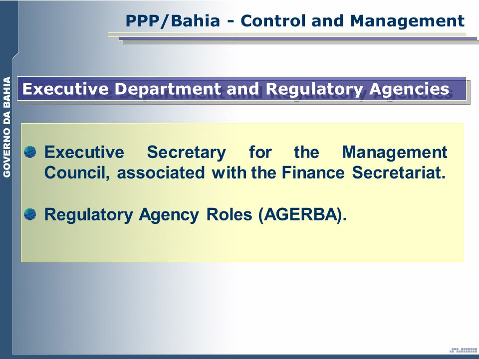 PPP/Bahia - Control and Management Executive Department and Regulatory Agencies Executive Secretary for the Management Council, associated with the Fi