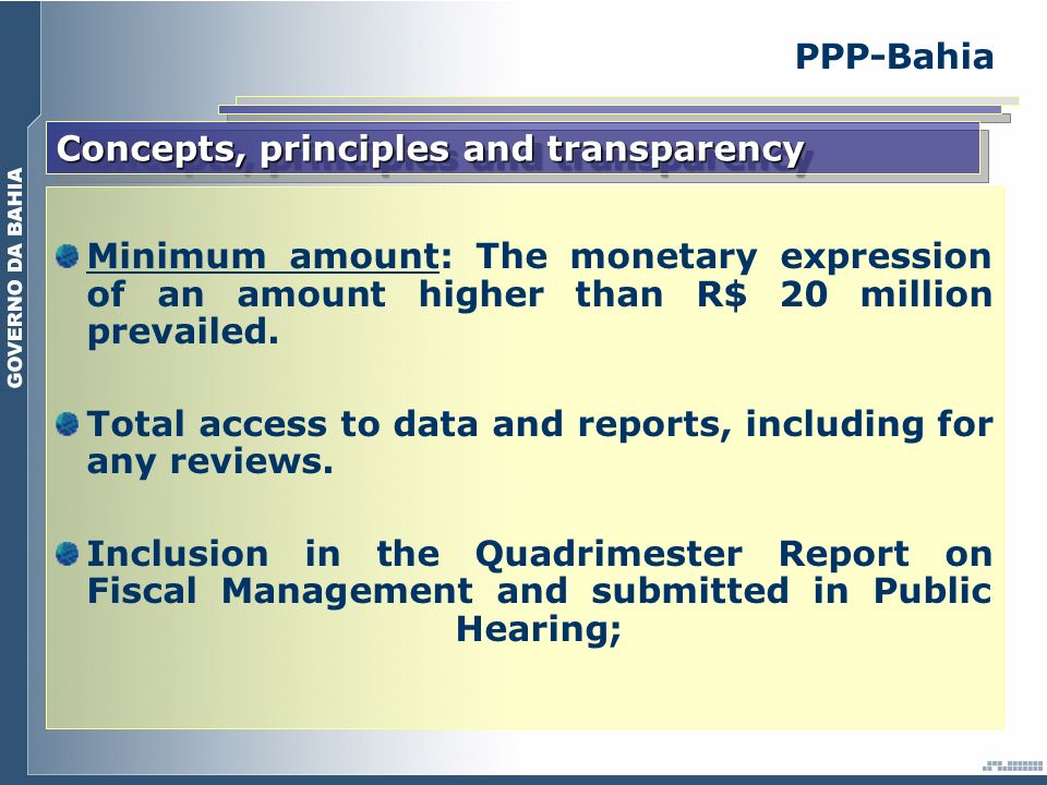 Concepts, principles and transparency Minimum amount: The monetary expression of an amount higher than R$ 20 million prevailed. Total access to data a