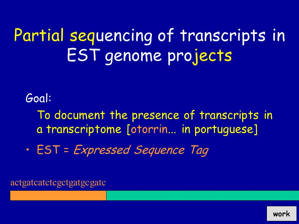 Goal: To document the presence of transcripts in a transcriptome [otorrin...