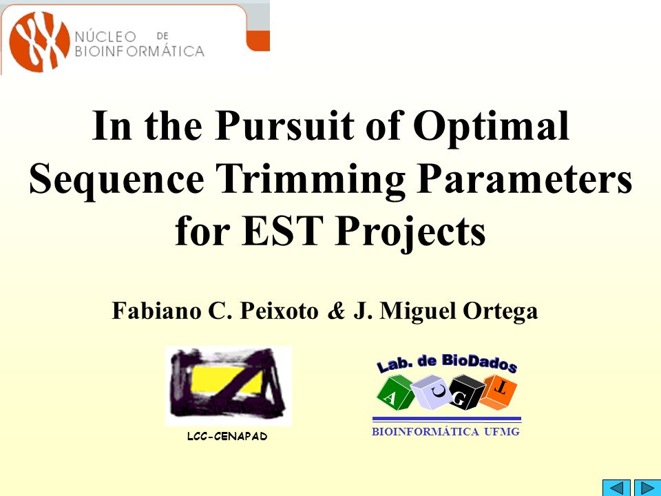 In the Pursuit of Optimal Sequence Trimming Parameters for EST Projects Fabiano C.