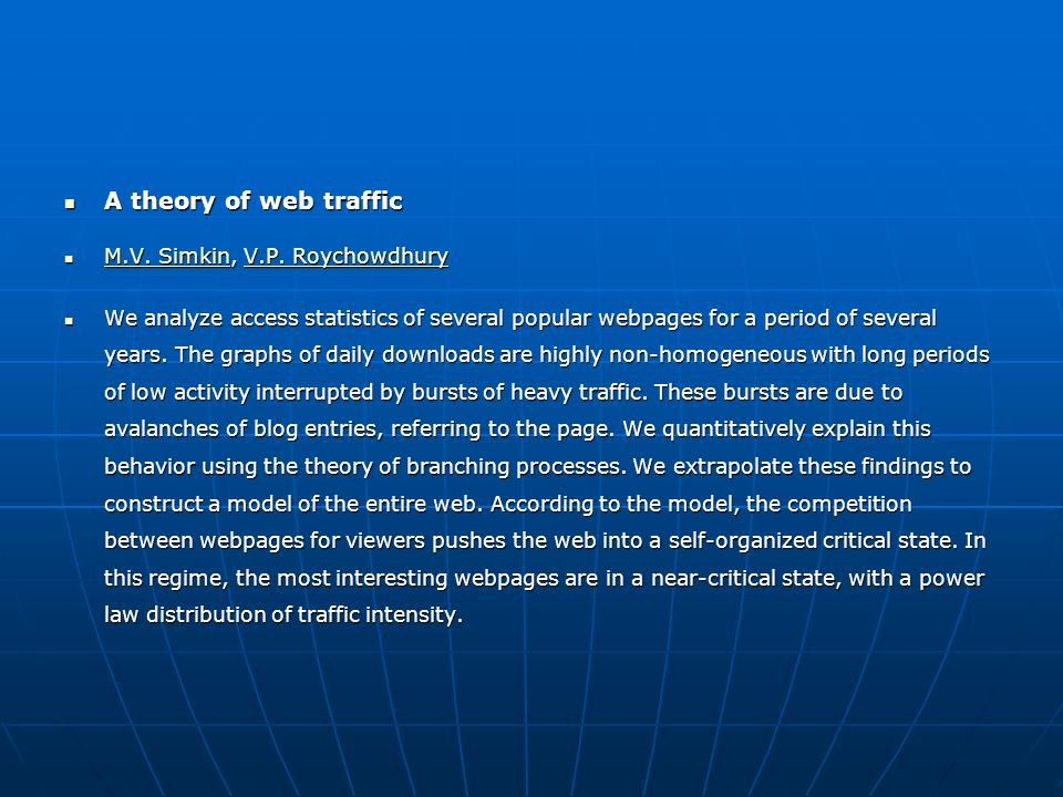 A theory of web traffic A theory of web traffic M.V. Simkin, V.P. Roychowdhury M.V. Simkin, V.P. Roychowdhury M.V. SimkinV.P. Roychowdhury M.V. Simkin