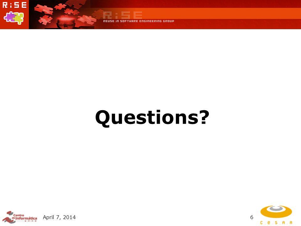 April 7, 20146 Questions?
