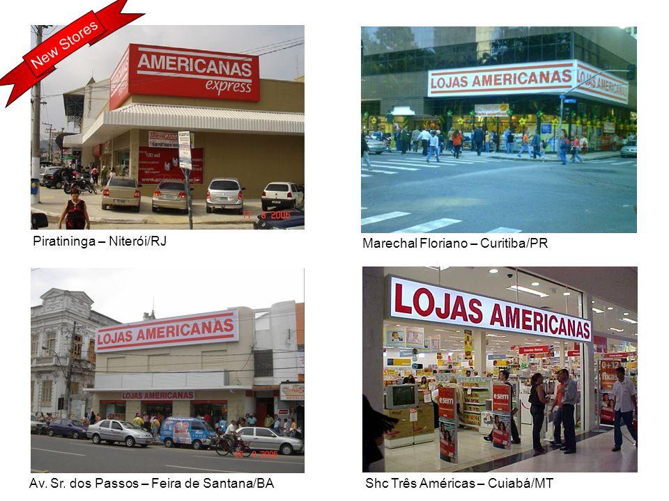 We Always Want More Marechal Floriano – Curitiba/PR Piratininga – Niterói/RJ Av. Sr. dos Passos – Feira de Santana/BA Shc Três Américas – Cuiabá/MT Ne
