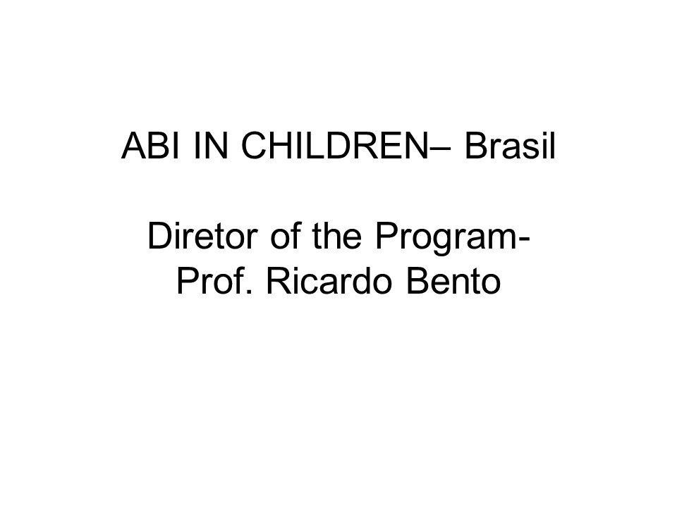 ABI IN CHILDREN– Brasil Diretor of the Program- Prof. Ricardo Bento