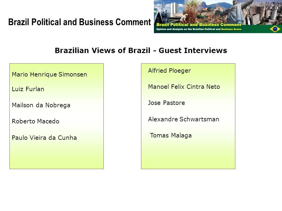 6 Brazil Political and Business Comment Mario Henrique Simonsen Luiz Furlan Mailson da Nobrega Roberto Macedo Paulo Vieira da Cunha Alfried Ploeger Ma