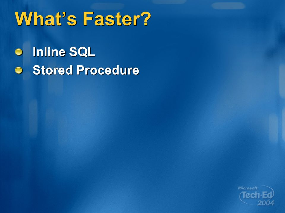 Whats Faster Inline SQL Stored Procedure