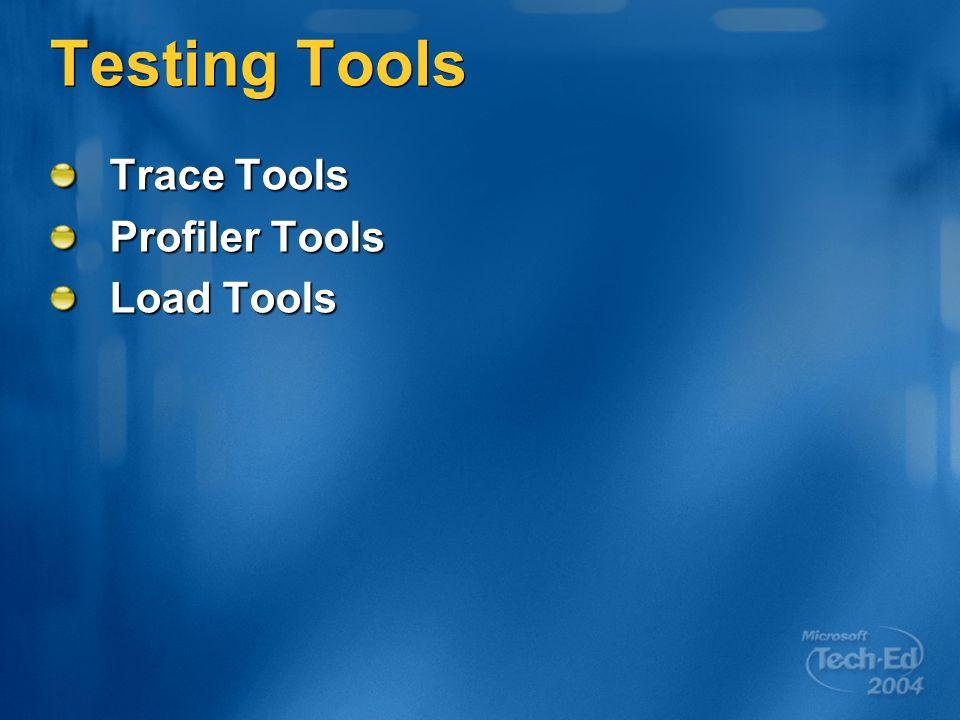 Testing Tools Trace Tools Profiler Tools Load Tools