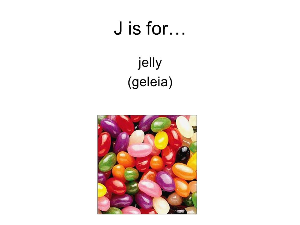 J is for… jelly (geleia)
