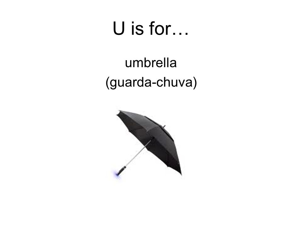 U is for… umbrella (guarda-chuva)