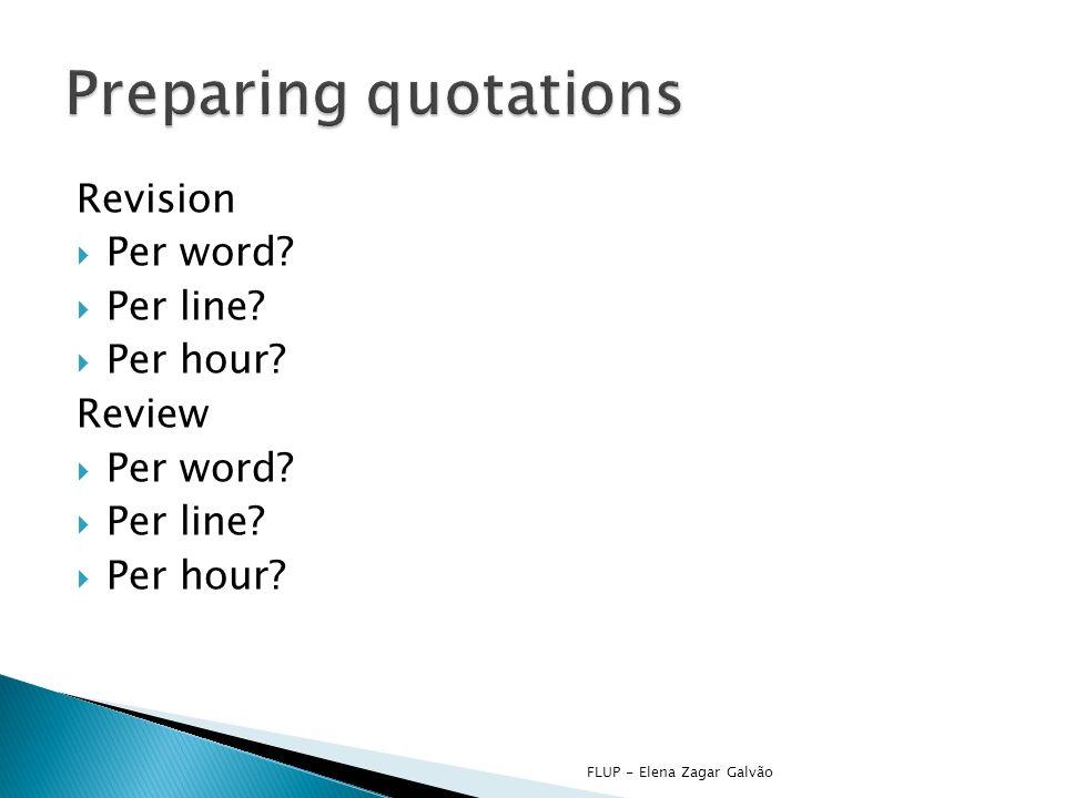 Revision Per word.Per line. Per hour. Review Per word.