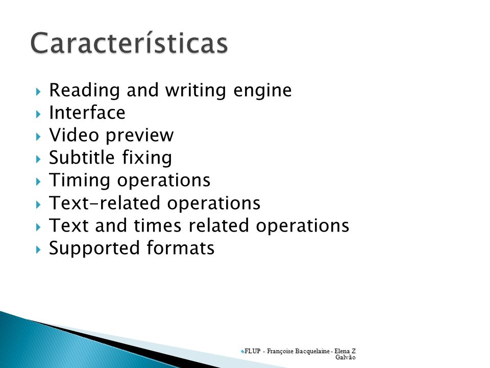 Reading and writing engine Interface Video preview Subtitle fixing Timing operations Text-related operations Text and times related operations Support