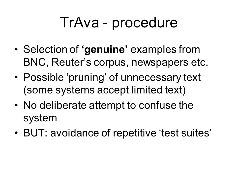 TrAva - procedure Selection of genuine examples from BNC, Reuters corpus, newspapers etc.