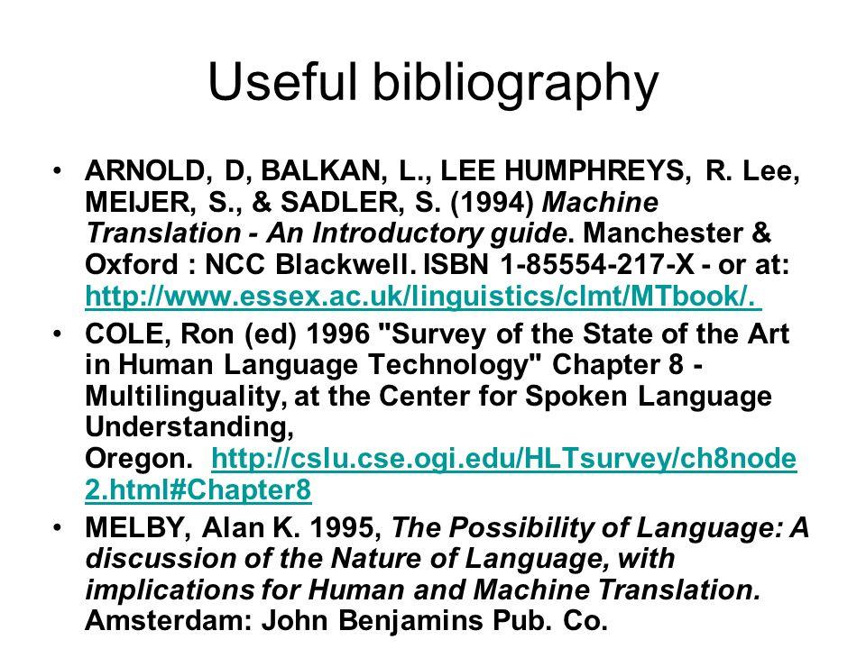 Useful bibliography ARNOLD, D, BALKAN, L., LEE HUMPHREYS, R.