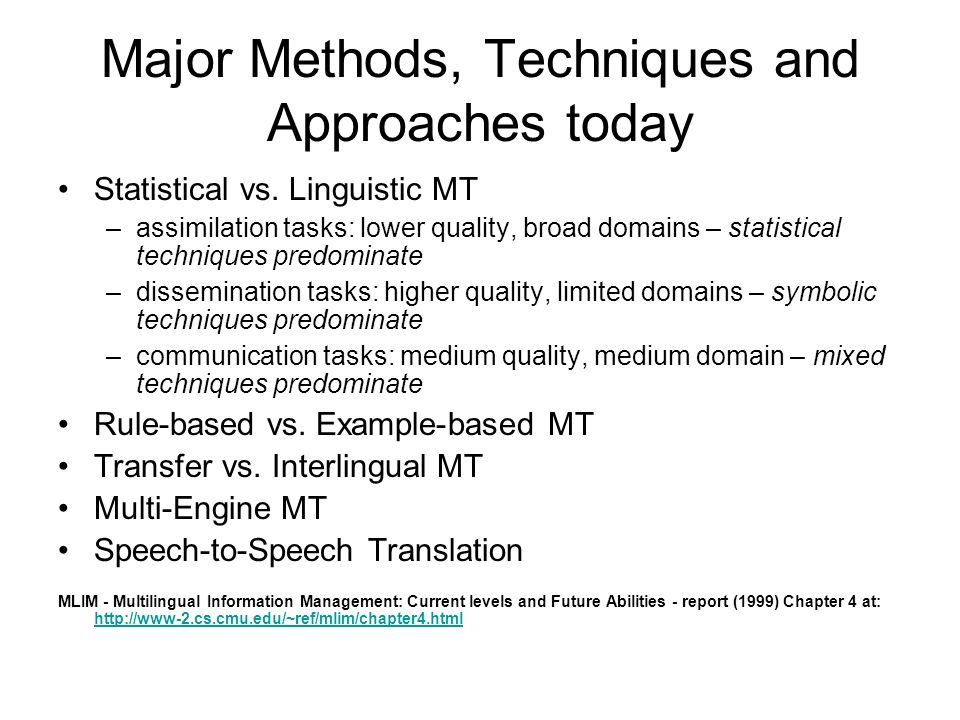 Major Methods, Techniques and Approaches today Statistical vs.
