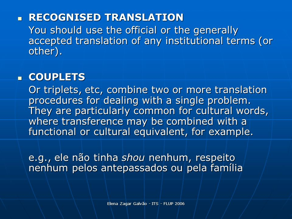 Elena Zagar Galvão - ITS - FLUP 2006 RECOGNISED TRANSLATION RECOGNISED TRANSLATION You should use the official or the generally accepted translation o