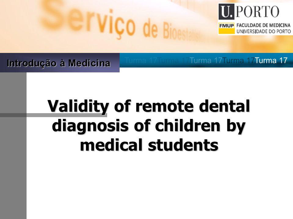 Introdução à Medicina Validity of remote dental diagnosis of children by medical students