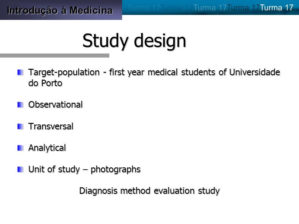Introdução à Medicina Study design Target-population - first year medical students of Universidade do Porto ObservationalTransversalAnalytical Unit of
