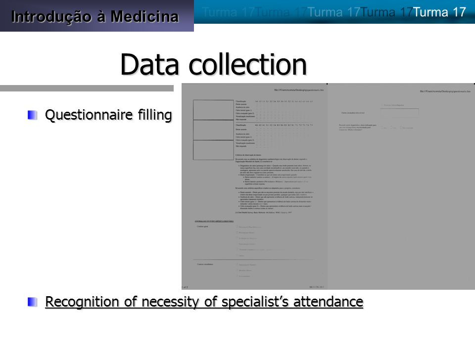 Introdução à Medicina Data collection Questionnaire filling Recognition of necessity of specialists attendance