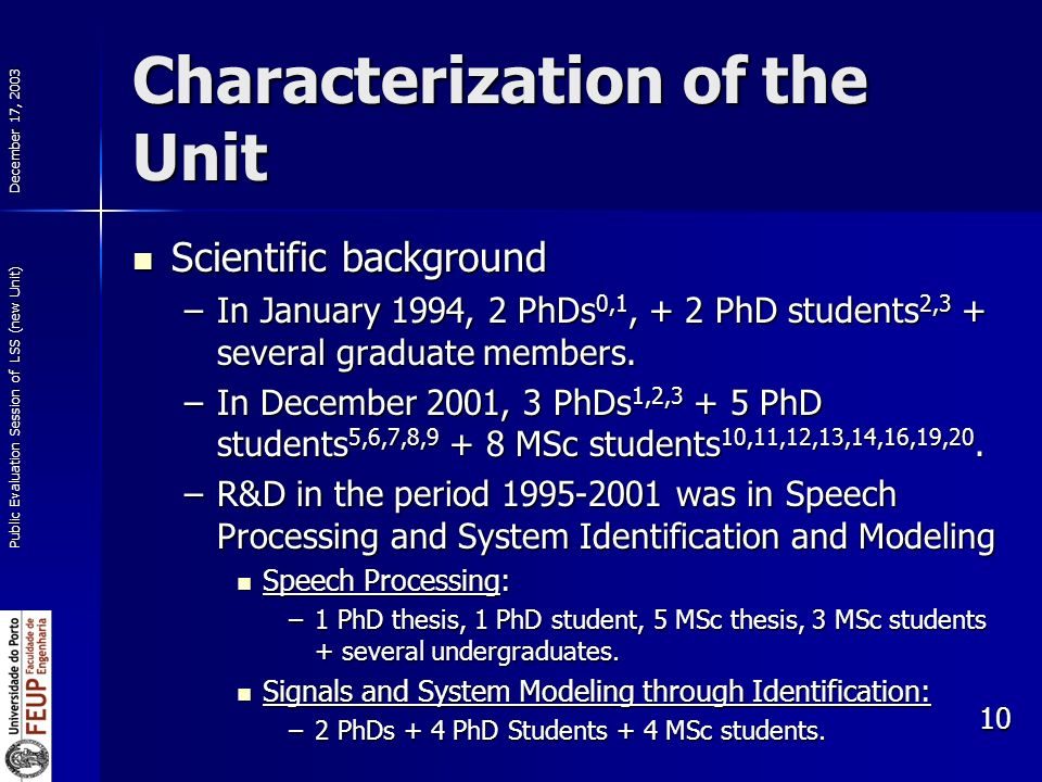 December 17, 2003 Public Evaluation Session of LSS (new Unit) 10 Characterization of the Unit Scientific background Scientific background –In January