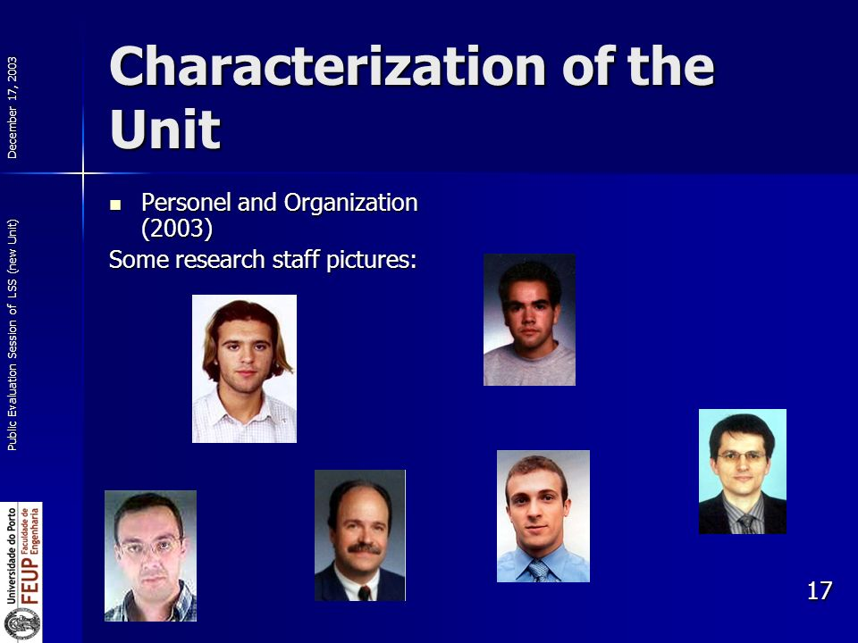 December 17, 2003 Public Evaluation Session of LSS (new Unit) 17 Characterization of the Unit Personel and Organization (2003) Personel and Organizati
