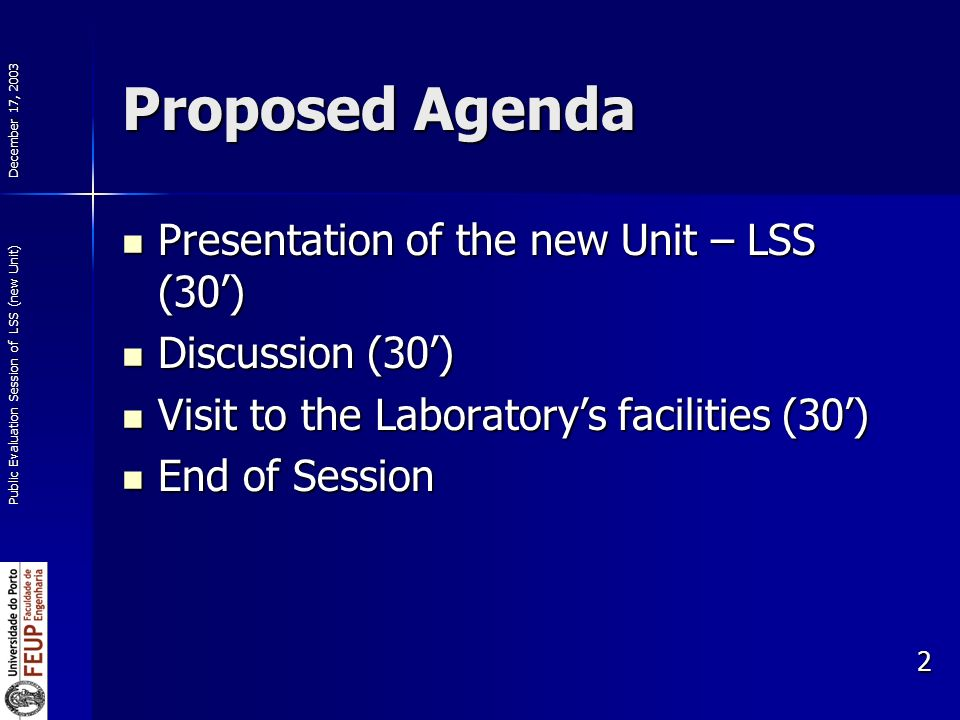 December 17, 2003 Public Evaluation Session of LSS (new Unit) 2 Proposed Agenda Presentation of the new Unit – LSS (30) Presentation of the new Unit –