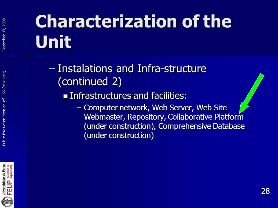 December 17, 2003 Public Evaluation Session of LSS (new Unit) 28 Characterization of the Unit –Instalations and Infra-structure (continued 2) Infrastr
