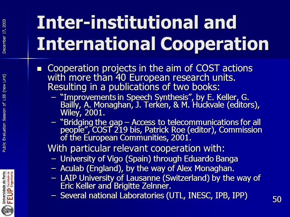 December 17, 2003 Public Evaluation Session of LSS (new Unit) 50 Inter-institutional and International Cooperation Cooperation projects in the aim of