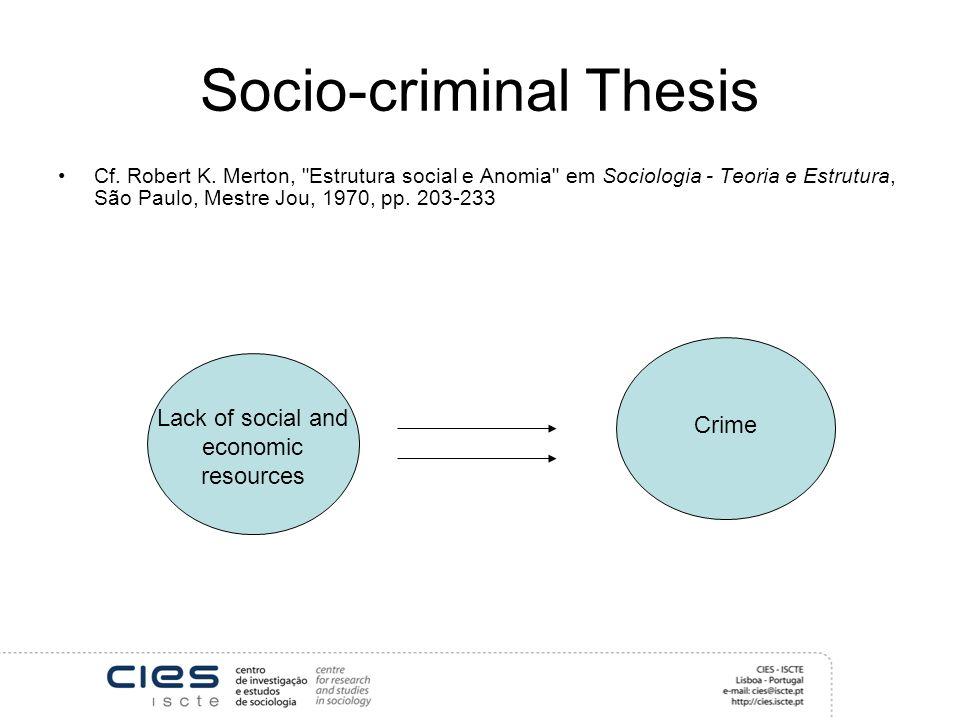 Socio-criminal Thesis Cf. Robert K.